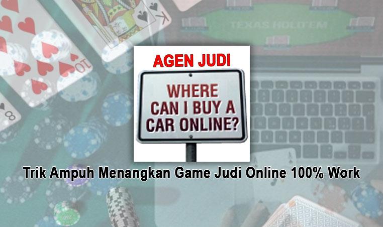 Judi Online 100% Work Trik Ampuh Menangkan Game - Agen Judi